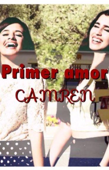 Primer Amor - CAMREN