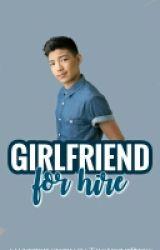 Girlfriend For Hire (Darren Espanto) by TalkAboutPizzas