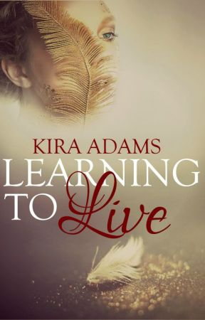 Learning to Live (ILS Series, Book One) *SAMPLE* by xKiraAdamsx