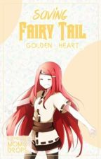 Saving Fairy Tail by Golden_Heart_