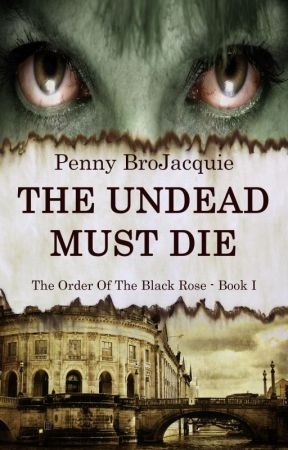 The Undead Must Die by PennyBroJacquie