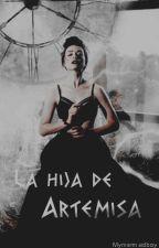 La hija de Artemisa  by mymermaidboy