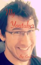 My YouTuber (Markiplier x Reader) by Emiliplier