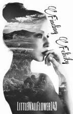 Finding Felicity. by LittleWallFlower143