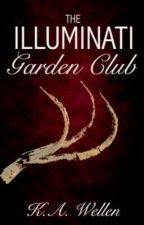 The Illuminati Garden Club by kriskosach