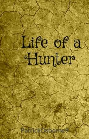 Life of a Hunter by PatrickOsborne9