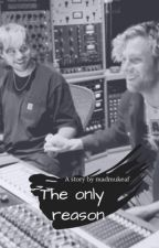 The Only Reason ** Muke by zombiemukeaf