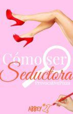 Cómo ser seductora by ProvocativePizza