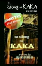 Sa Silong ni Kaka  by ajeomma