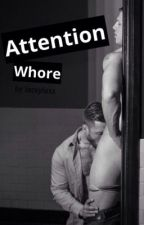 Attention Whore [boyxboy/fatherxson] by Jaceyluxx