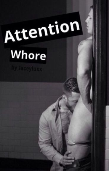 Attention Whore [boyxboy/fatherxson]