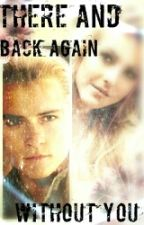 There and Back Again.... Without You by just_1me