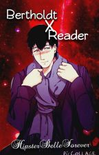 Bertholdt x Reader by HipsterBelleForever