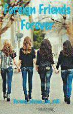 Foreign Friends Forever by meg_alyssa_jen_reili