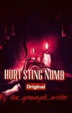 Hurt Sting Numb by the_greeneyed_writer