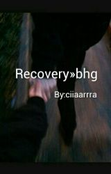 Recovery - h.g sequel by ciiaarrra