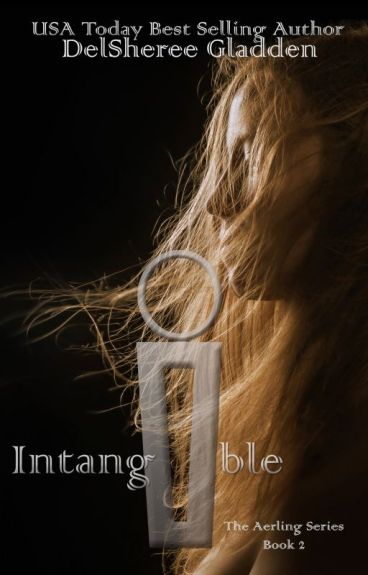 Intangible (Invisible #2 SAMPLE) by DelShereeGladden