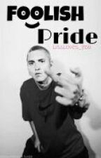 Foolish Pride (Eminem Fanfic) by Cty_Lights