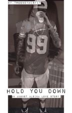 Hold You Down (August Alsina love story) by treendymisfit