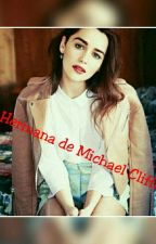 La hermana de Michael Clifford by Anony_Mous23