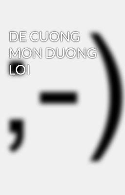 DE CUONG MON DUONG LOI