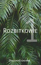Rozbitkowie // h.s.✔ by ShalonaBlondyna