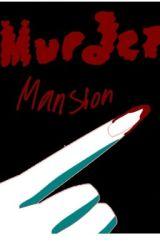 Murder Mansion by super_dark_shadow895
