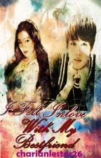 I Fell Inlove With My Bestfriend. by Byun_Baek7
