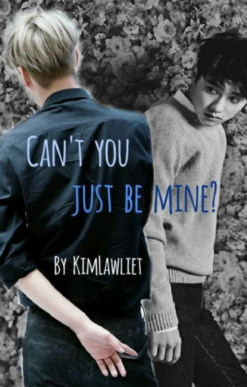 Can't you just be mine? [KaiSoo] [BaekYeol]