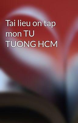 Tai lieu on tap mon TU TUONG HCM
