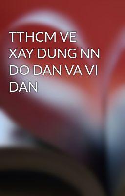 TTHCM VE XAY DUNG NN DO DAN VA VI DAN