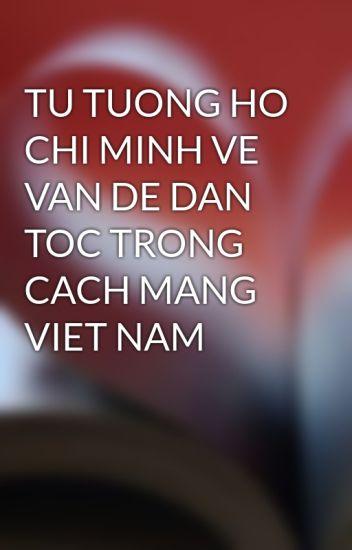 TU TUONG HO CHI MINH VE VAN DE DAN TOC TRONG CACH MANG VIET NAM