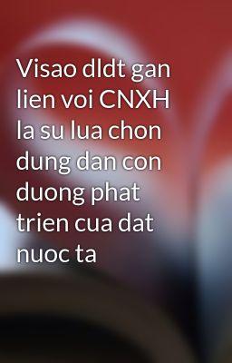 Visao dldt gan lien voi CNXH la su lua chon dung dan con duong phat trien cua dat nuoc ta