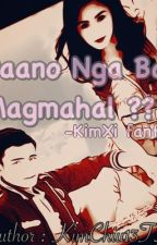 Paano Nga Ba Magmahal ?? - KimXi Fanfiction by kimchiu13TS