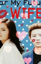Dear My Future Wife....( Exo Chanyeol Fanfiction ) by milque_exotoast