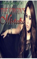 THE VIRGIN'S MISTAKE (completed) by maejesty
