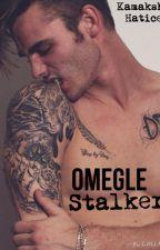 Omegle stalker by kamakshihatice