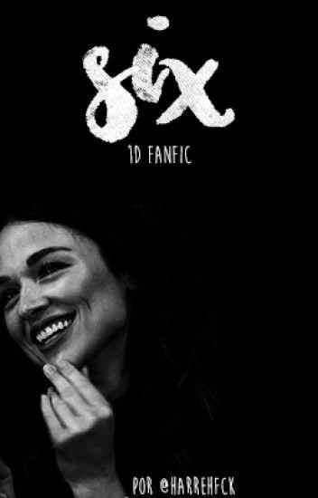 SIX ➣ 1d fanfic