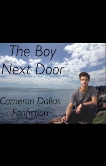 The Boy Next Door (Cameron Dallas Fanfic)