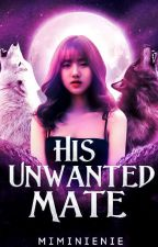 His Unwanted Mate by ElaineMaeFLorBismar