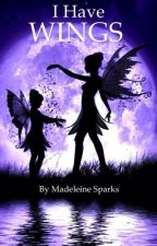 I Have Wings by madeleinesparks