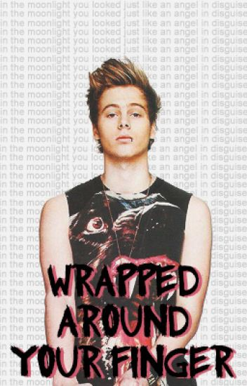 Wrapped Around Your Finger || Muke