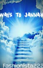WAYS TO JANNAH........... by Fashionista222