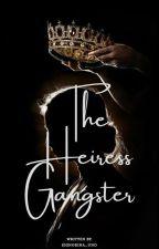The Heiress Gangster by yeoja_ileumIB