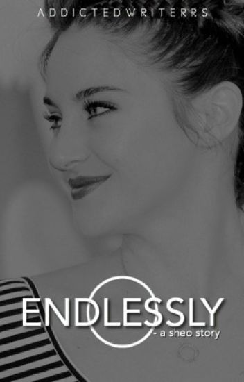 Endlessly - a sheo story