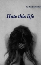 Hate this life by ReadyToBelieber