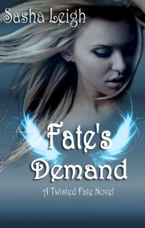Fate's Demand (Twisted Fate, #3) by SashaLeighS