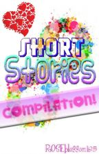 ONE SHOT/SHORT STORiES COMPiLATiON :) by ROSEblossom185