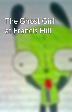 The Ghost Girl at Francis Hill by lolafalana