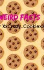 Weird Facts by XxCrazy_CookiexX